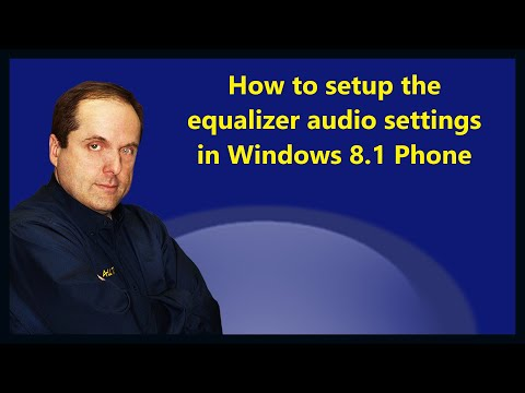 How to setup the equalizer audio settings in Windows 8.1 Phone