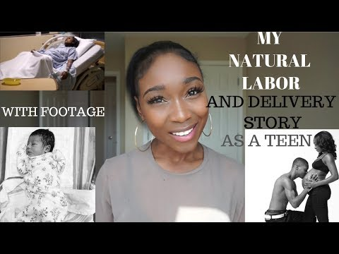 MY NATURAL LABOR AND DELIVERY STORY WITH FOOTAGE