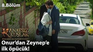 Onur'dan Zeynep'e ilk öpücük - Kanatsız Kuşlar 8.Bölüm