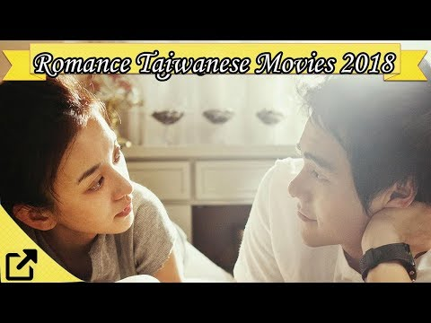 Top 50 Romance Taiwanese Movies 2018 (All The Time)