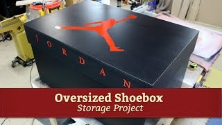 Giant Air Jordan Shoe Storage Box Project | Glass Impressions