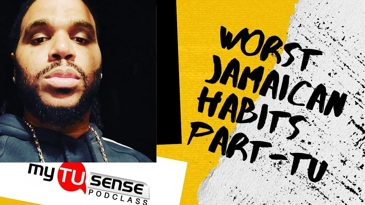 Download MY TU-SENSE: EPISODE 14. WORST JAMAICAN HABITS PART-TU