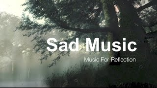 sad songs sad music sad song for reflection best collection of sad songs and sad music