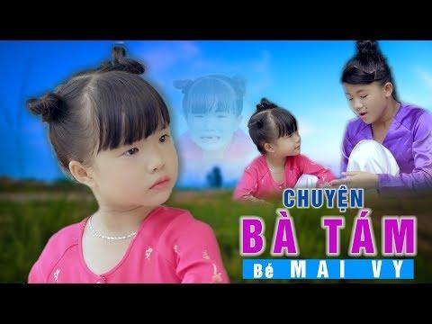 CHUYỆN BÀ TÁM - Bé MAI VY ☀ Thần đồng âm nhạc 4 Tuổi Việt Nam [MV 4k] #Namviet Thiếu Nhi