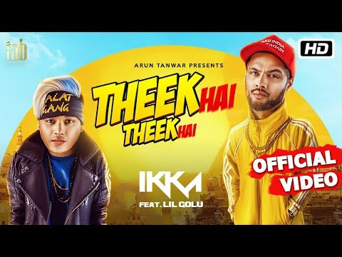 Theek Hai Theek Hai | Ikka | Lil Golu | DJ Harpz | Sandy | Latest Hindi Song 2018
