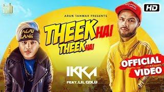 Theek Hai Theek Hai | Ikka | Lil Golu | DJ Harpz | Sandy | Latest Hindi Song 2018