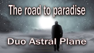 THE ROAD TO PARADISE - original Song from Astral Plane