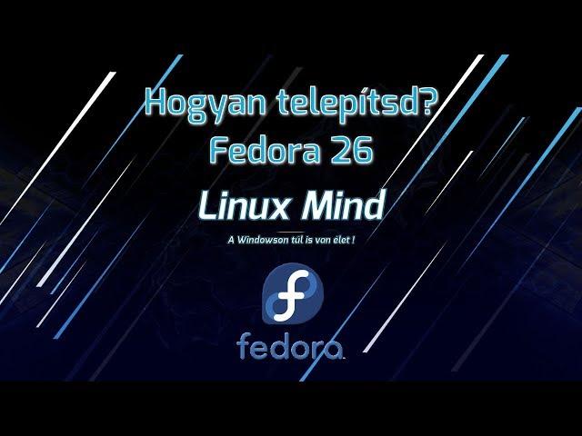 Hogyan Telepítsd #05 - Fedora 26