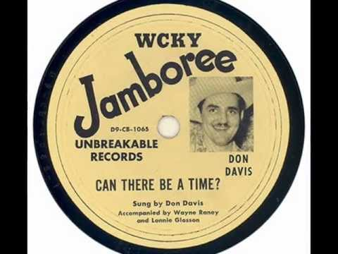 WCKY Jamboree (1949): DON DAVIS: Can There Be A Time
