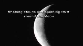 Shaking clouds and spinning ORB around the Moon