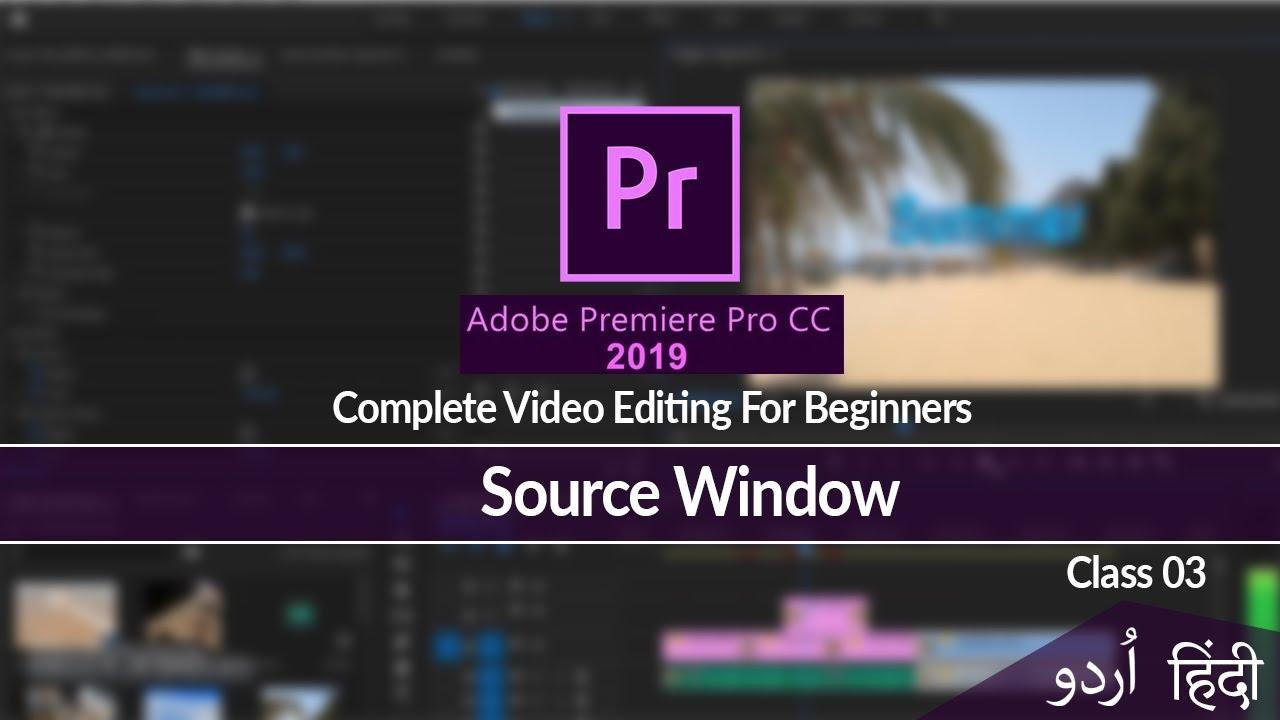 Adobe Premiere Pro Video Editing Tutorial   Source Windows Details   Class 03