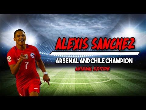 Alexis Sanchez - Arsenal & Chile - Champion