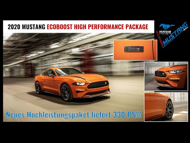 Der neue 2020 Mustang EcoBoost High Performance Package mit 330 PS!!!