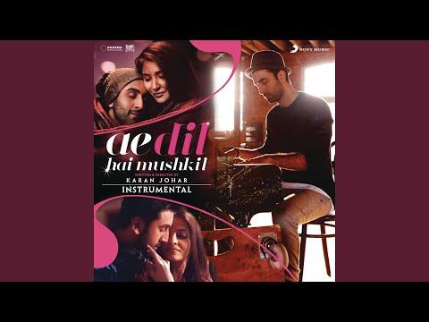 Ae Dil Hai Mushkil (Instrumental) thumbnail