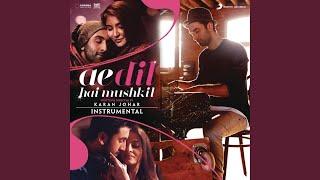 Cover images Ae Dil Hai Mushkil (Instrumental)
