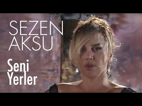 Sezen Aksu - Seni Yerler (Official Video)