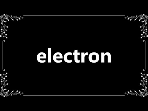 Electron - Meaning and How To Pronounce