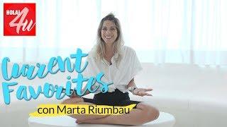 Favoritos del momento   Con Marta Riumbau