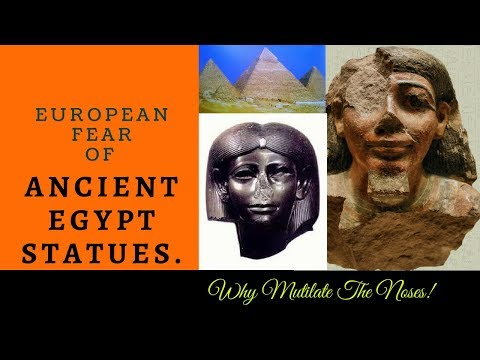 European Fear Of Ancient EGYPTIAN Statues. Why Chop Off The Noses?
