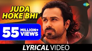 "Enjoy the lyrics of song ""juda hoke bhi tu mujh mein kahin baki hai"" in hindi & english from movie kalyug. songs features kunal kemu, emraan hash..."