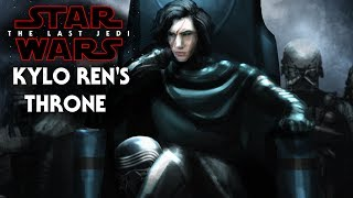 Star Wars The Last Jedi - Kylo Ren's Throne! Exciting News