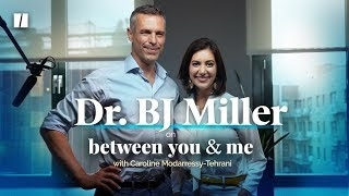 Triple Amputee and Doctor BJ Miller On How to Confront Death |  Between You & Me