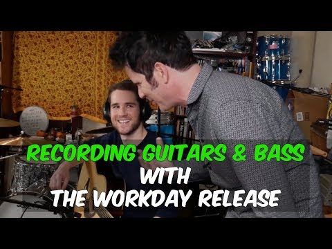 Recording Guitars & Bass with The Workday Release - Warren Huart: Produce Like a Pro