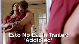 Esto No Es Un Trailer: 'Addicted' Con William Levy