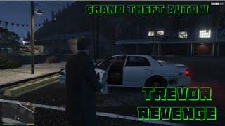 Grand Theft Auto V trevor revenge