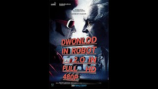 DWONLOD IN ROBOT 🤖 2.O FULL MOVIE IN HINDI DUBBED HD QUALITY 480P