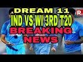 Ind vs wi 3rd t20 dream11 team playing11/India vs west indies 3rd t20 dream 11 team /breaking News
