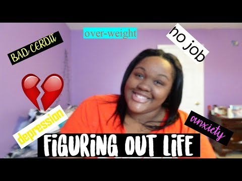 FIGURING OUT LIFE | DEPRESSION, NO JOB, ANXIETY, BAD CREDIT