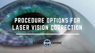 Procedure Options For Laser Vision Correction – London Eye Centre