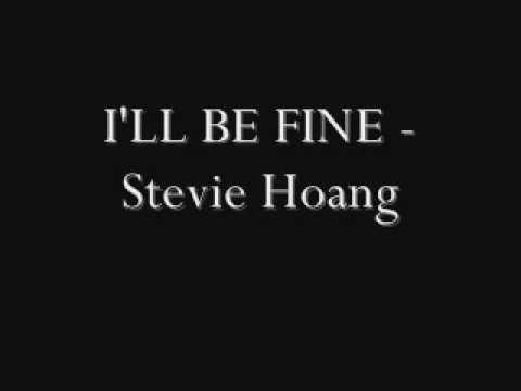 I'll Be Fine- Stevie Hoang  W/lyrics