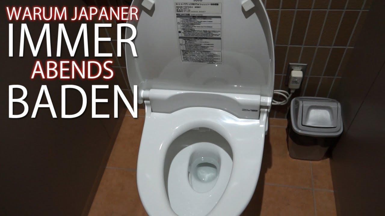 Warum Baden Japaner Immer Abends Japanische Toiletten Und