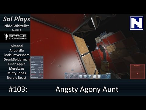 S4E103 Sal Plays Space Engineers Nidd Whitelist - Angsty Agony Aunt
