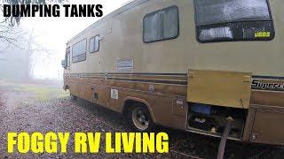 Fog & Rain, Tank Dump || RV Living Video