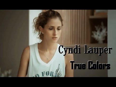 ♪  Trilha Sonora A Força do Querer - Cyndi Lauper - True Colors - Tema de Ivana Traduçãoᴴᴰ ♪