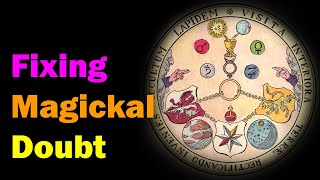 Fixing Magickal Doubt and Improve Your Manifestation Abilities [Esoteric Saturdays]