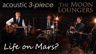 David Bowie Life on Mars? | Acoustic Cover by the Moon Loungers (with tab)
