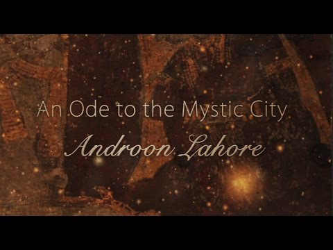 An Ode To The Mystic City: Androon Lahore