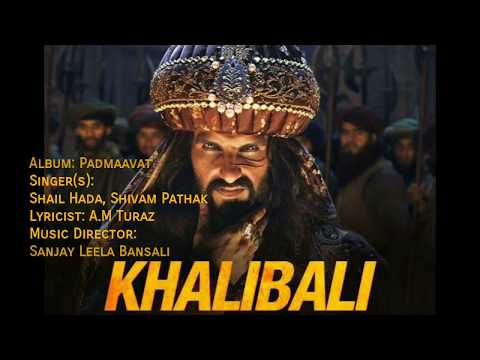 Khalibali - Shivam Pathak, Shail Hada - PadmaavatLyrical Video With