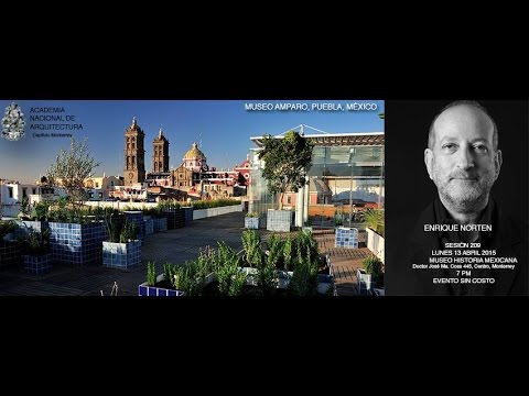 Sesión 209 - Enrique Norten, TEN Arquitectos