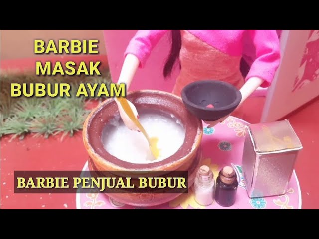Barbie Masak Bubur Ayam Barbie Jualan Barbie Bahasa Indonesia Youtube