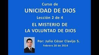 Curso de Unicidad de Dios - Lección 2 de 4 - Julio César Clavijo Sierra