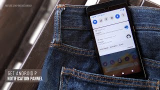 Get Android P Notification Panel Pro on Any Android Phone without root (Updated)