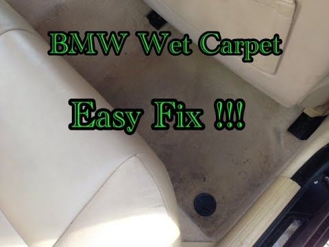 BMW Wet Carpet Problem Easy Fix E39 E38 E53 E36 E65 E66 E60 E90 E92