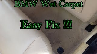 BMW Wet Carpet Problem Easy Fix E39 E38 E53 E36 E65 E66 E60 E90 E92 E85