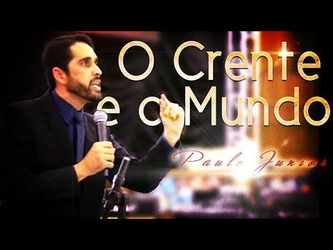 O Crente e o Mundo - Paulo Junior
