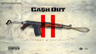 Ca$h Out - Kitchens & Choppas 2 ( Full Mixtape ) (+ Download LInk )